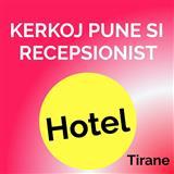 Kerkoj pune si recepsionist hoteli ne Tirane