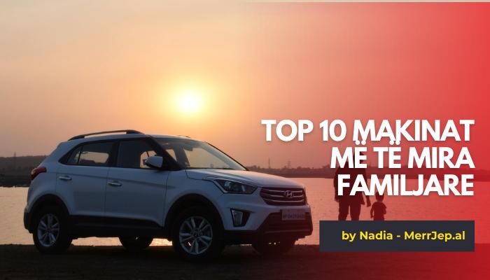 Top 10 makinat më të mira familjare-të shpejta dhe të përballueshme